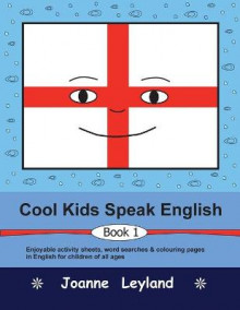 Cool Kids Speak English - Book 1 av Joanne Leyland (Heftet)