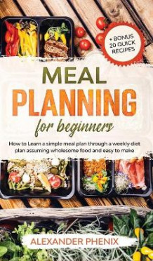 Meal planning for beginners av Alexander Phenix (Innbundet)