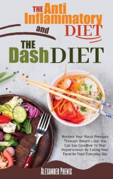 The Anti-inflammatory Diet and The Dash Diet av Alexander Phenix (Innbundet)