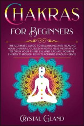 Chakras for Beginners av Maria Carter og Crystal Gland (Heftet)