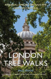 London Tree Walks av Paul Wood (Heftet)
