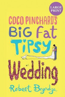Coco Pinchard's Big Fat Tipsy Wedding av Robert Bryndza (Heftet)