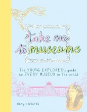 Take Me To Museums av Mary Richards (Heftet)