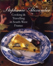 Cooking and Travelling in South-West France av Stephanie Alexander og Simon Griffiths (Heftet)