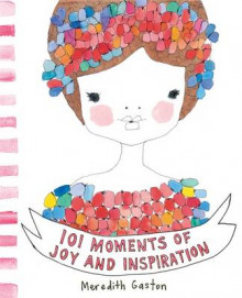 101 Moments of Joy and Inspiration av Meredith Gaston (Innbundet)