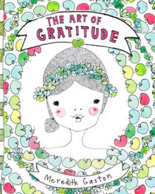 The Art of Gratitude av Meredith Gaston (Innbundet)