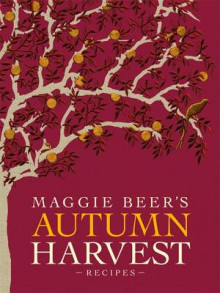 Maggie Beer's Autumn Harvest Recipes av Maggie Beer (Heftet)