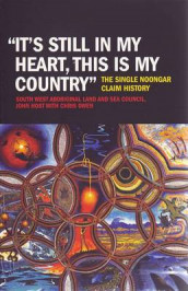 """It's still in my heart, this is my Country"" av John Host, Chris Owen og The South West Aboriginal Land and Sea Council (Heftet)"