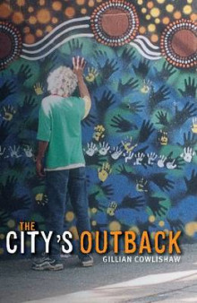 The City's Outback av Gillian Cowlishaw (Heftet)