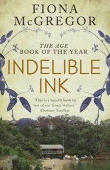 Indelible Ink av Fiona McGregor (Heftet)