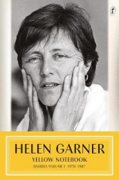 Yellow Notebook: Diaries Volume One 1978 - 1987 av Helen Garner (Innbundet)