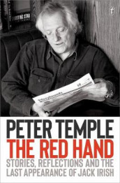 The Red Hand: Stories, Reflections and the Last Appearance of Jack Irish av Peter Temple (Heftet)