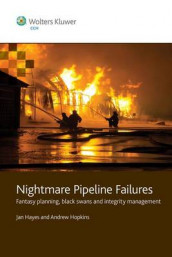 Nightmare Pipeline Failures av Jan Hayes og Andrew Hopkins (Heftet)
