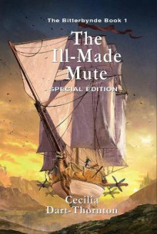 The Ill-Made Mute - Special Edition av Cecilia Dart-Thornton (Heftet)