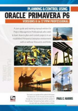 Omslag - Planning and Control Using Oracle Primavera P6 Versions 8 to 17 PPM Professional 2017