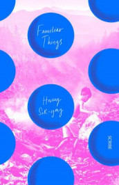 Familiar Things av Hwang Sok-Yong (Heftet)