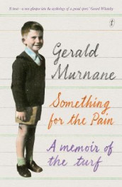 Something For The Pain av Gerald Murnane (Heftet)