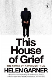 This House Of Grief av Helen Garner (Heftet)