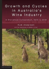 Growth and Cycles in Australia's Wine Industry av Kym Anderson (Heftet)