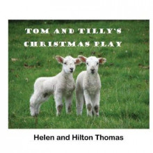Tom and Tilly's Christmas Play av Helen Thomas (Heftet)