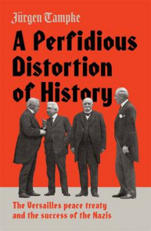 A Perfidious Distortion of History: the Versailles Peace Treaty and the success of the Nazis av Jurgen Tampke (Innbundet)