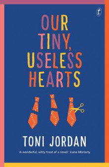Our Tiny, Useless Hearts av Toni Jordan (Heftet)