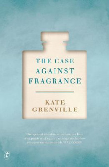 The Case Against Fragrance av Kate Grenville (Heftet)