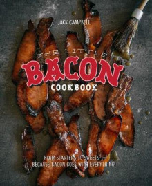 The Little Bacon Cookbook: From Starters to Sweets - Because Bacon Goes with Everything av Campbell (Innbundet)