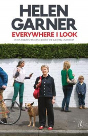 Everywhere I Look av Helen Garner (Heftet)
