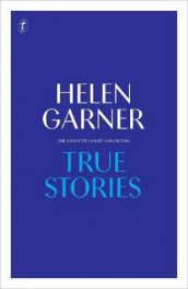True Stories av Helen Garner (Innbundet)
