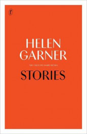 Stories: Collected Short Fiction av Helen Garner (Innbundet)