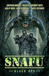 Snafu: Black Ops av James Lovegrove, Jonathan Maberry, John O'Brien, Hank Schwaeble og Nicholas Sansbury Smith (Heftet)