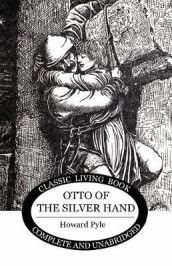 Otto of the Silver Hand av Howard Pyle (Heftet)