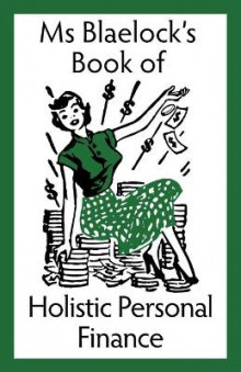 Ms Blaelock's Book of Holistic Personal Finance av Alexandria Blaelock (Heftet)