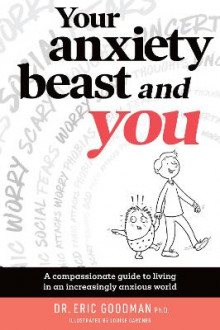 Your Anxiety Beast and You av Eric Goodman (Heftet)