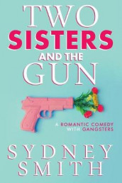 Two Sisters And The Gun av Sydney Smith (Heftet)