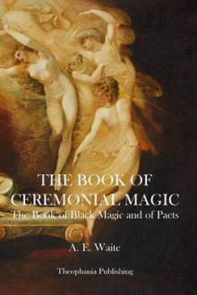 The Book of Ceremonial Magic av A E Waite (Heftet)