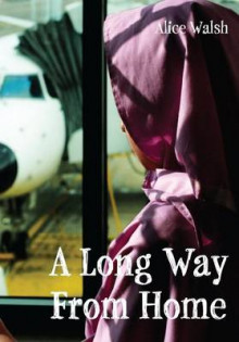 Long Way from Home av Alice Walsh (Heftet)