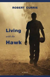 Living with the Hawk av Robert Currie (Heftet)