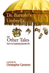Omslag - Dr. Bartolo's Umbrella and Other Tales from My Surprising Operatic Life