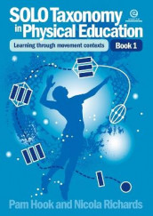 SOLO Taxonomy in Physical Education Bk 1 av Pam Hook og Nicola Richards (Heftet)
