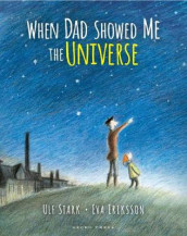 When Dad Showed Me the Universe av Ulf Stark (Innbundet)