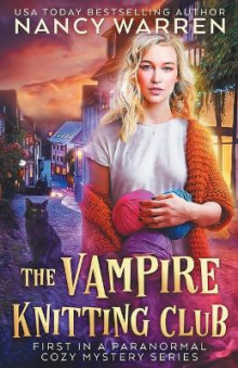 The Vampire Knitting Club av Nancy Warren (Heftet)