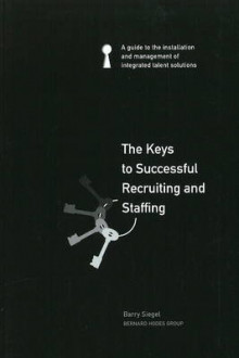 The Keys to Successful Recruiting and Staffing av Barry Siegel (Heftet)