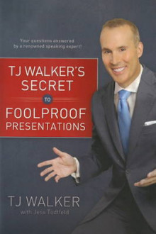 Secret to Foolproof Presentations av T.J. Walker (Innbundet)