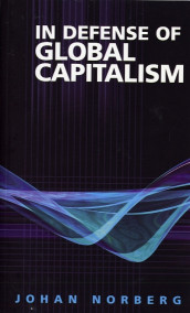 In Defense of Global Capitalism av Johan Norberg (Heftet)