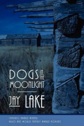 Dogs in the Moonlight av Jay Lake (Heftet)