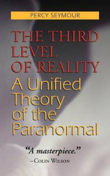 The Third Level of Reality av Percy Seymour (Heftet)