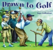 Drawn to Golf av Roger Schillerstrom (Innbundet)