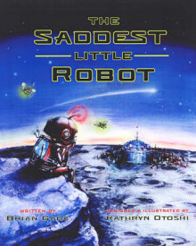 The Saddest Little Robot av Brian Gage (Innbundet)